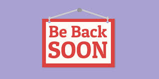 Image result for back soon sign